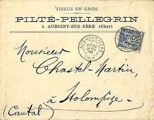 18 AUBIGNY-SUR-NERE ENVELOPPE ETS PILTé-PELLEGRIN TISSUS EN GROS 1898