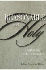 Haller, Tobias Stanislas / Reasonable and Holy: Engaging Same-Sexuality (Paperba