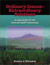 Ordinary Issues-Extraordinary Solutions: A Legal Guide for the Colorado Glbt Com