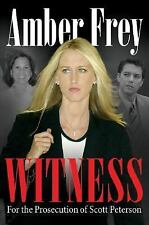 Witness: For the Prosecution of Scott Peterson [Jan 04, 2005] Amber Frey