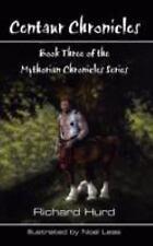 Centaur Chronicles : Book Three of the Mythosian Chronicles Series by Richard.