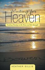 Waiting For Heaven by Heather Gillis 2014 Christian Faith SIGNED Paperback