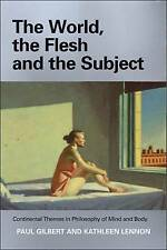 The World, the Flesh and the Subject: Continental Themes in Philosophy of Mind a