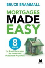 Mortgages Made Easy: 8 Steps to Smart Borrowing, Brammall+=