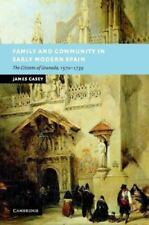 New Studies in European History: Family and Community in Early Modern Spain :...