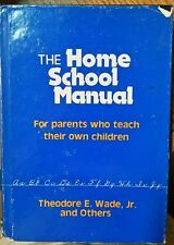 The Home School Manual : For Parents Who Teach Their Own Children by Theodore...