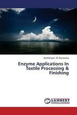 Enzyme Applications in Textile Processing & Finishing by M. Ramasamy Karthikeyan