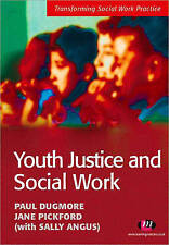 Youth Justice and Social Work by Jane Pickford, Sally Angus, Paul Dugmore (Pape…