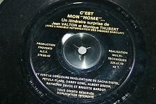 """C'EST MON HOME / JEAN VALTON & MONIQUE THUBERT  SP 45T 7""""  BRIGITTE BARDOT FLEXI"""