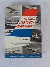 Al Griffin  SO YOU'D LIKE TO BUY AN AIRPLANE! Macmillan  1970 HC/DJ