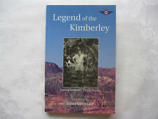 LEGEND OF THE KIMBERLEY: LAWSON HOLMAN - FLYING DOCTOR Compiled by JANET HOLMAN