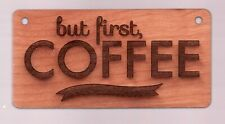 """NEW ----- Wooden sign  ----  but first - COFFEE  ----  2"""" x 4"""" ---- superfleas"""