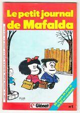*** Le petit journal de Mafalda *** n° 1 - 09/1985 - Ed. Glénat // BE+