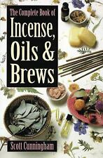 The Complete Book of Incense, Oils and Brews by Scott Cunningham (2002,...