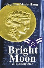 Bright Moon by Nguyen Minh Hang (2006, Paperback)