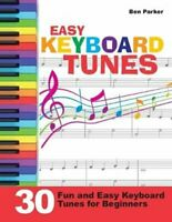 Easy Keyboard Tunes 30 Fun and Easy Keyboard Tunes for Beginners 9781908707352