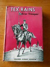 New listing Colonel Robert Rossow Tex Rains: Culver Trooper 1st Edition Hc Dj Rare!