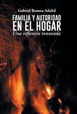Familia y Autoridad en el Hogar : Una Reflexión Renovada by Gabriel Romeu...