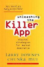 Unleashing the Killer App: Digital Strategies for Market Dominance Downes, Larr