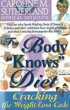 Body Knows Diet: Cracking the Weight Loss Code by Caroline Sutherland...With CD
