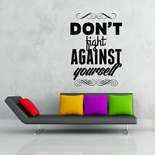 Wall Stickers Vinyl Decal Don`t Fight Against Yourself Inspire Message  (z1993)