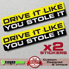 DRIVE IT LIKE YOU STOLE IT decal sticker vinyl funny bumper jdm fast gtr evo run