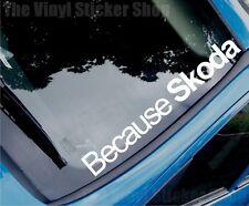 BECAUSE SKODA Funny Novelty Modified Car/Window Vinyl Sticker/Decal - Large Size