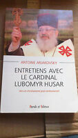 Entretiens avec le cardinal Lubomyr Husar - Antoine Arjakovsky