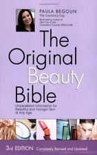 The Original Beauty Bible: Skin Care Facts for Ageless Beauty by Paula Begoun