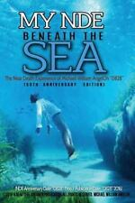 My NDE Beneath the SEA : The near Death Experience of Michael William AngelOh...