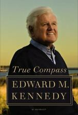 True Compass: A Memoir by Edward M. Kennedy 2009 Hardcover New 1st Edition