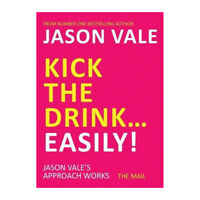 Kick the Drink. . .Easily! By  Jason Vale New Paperback 9781845903909