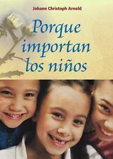 Porque Importan Los Ninos by Johann Christoph Arnold (2014, Paperback)