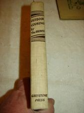 Rare 1940 Outdoor Cooking Book By The Brown's Cora, Rose & Bob Greystone Press