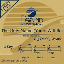 Big Daddy Weave - The Only Name Yours Will Be - Accompaniment CD New