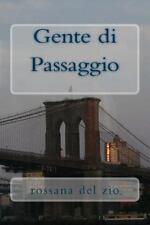Gente Di Passaggio : Romanzo by Rossana del Zio (2013, Paperback)