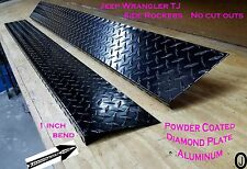 "JEEP Wrangler TJ Powder Coated Aluminum Diamond Plate Rockers 1"" bend no cut out"