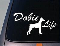 """Dobie Life 6"""" sticker Doberman Pinscher *E067* sticker decal"""