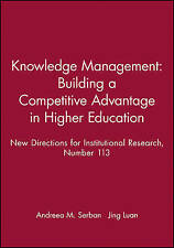 Knowledge Management: Building a Competitive Advantage in Higher Education: New