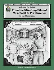 A Guide for Using from the Mixed up Files of Mrs. Basil E. Frankweiler TCM 448