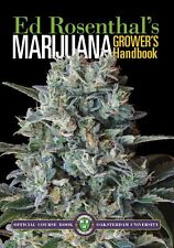 Marijuana Grower's Handbook: Your Complete Guide, Medical & Personal Cultivation