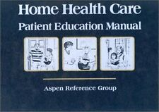 USED (GD) Home Health Care Patient Education Manual by Aspen Center for Patient