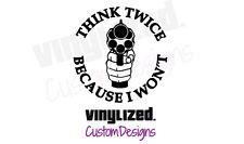 Think Twice Because I Won't No Gun Control Vinyl Die-Cut Decal Sticker anti pro