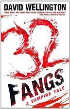 32 Fangs: Number 5 in series (Laura Caxton Vampire),David Wellington