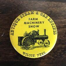 Vintage Pinback Antique Steam & Gas Engines Farm Machinery Show Wilcox Nebraska