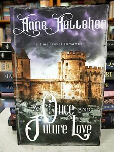 A Once and Future Love: a time travel romance by Kelleher, Anne - paperback