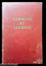 Vintage Australian Cookery Book Cooking by Looking Illustrated 1962 Simple Food