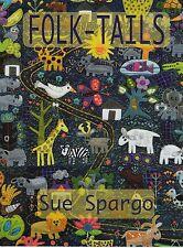 Folk Tails - applique & embellishment quilt book - Sue Spargo