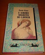 PINTO PAOLO, L'amore segreto di Cavour - Camunia, I edizione 1990