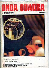 ONDA QUADRA #  N.2 Febbraio 1978 # Rivista Mensile Attualità Inf. Elettronica